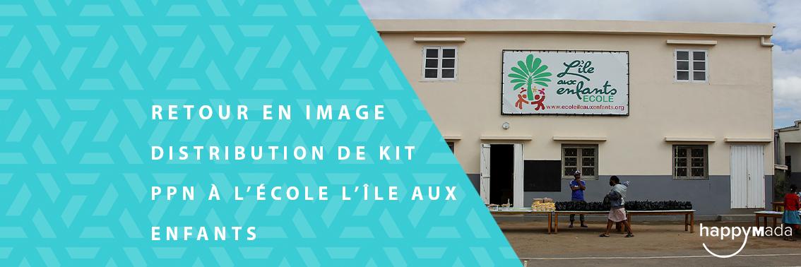 Happy Donateurs – Distribution de kit PPN à l'école l'île aux enfants