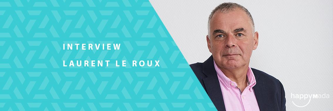 Parole de Dirigeants – Laurent Le Roux